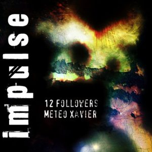 12 Followers / Meteo Xavier - Impulse OST
