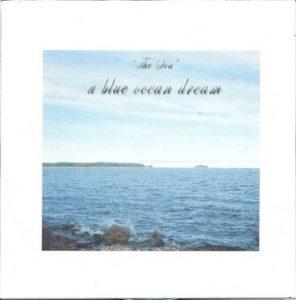 A Blue Ocean Dream - The Sea