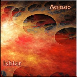Acheloo - Ishtar
