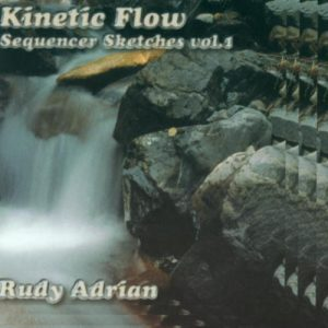 Rudy Adrian - Kinetic Flow (Sequencer Sketches Vol. 1)