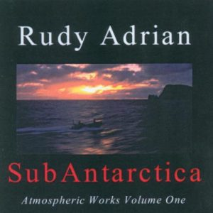 Rudy Adrian - SubAntarctica (Atmospheric Works Vol.1)