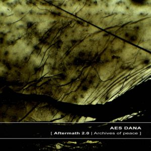 Aes Dana – Aftermath 2.0 Archives of Peace