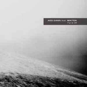 Aes Dana (feat. Miktek) – Far & Off