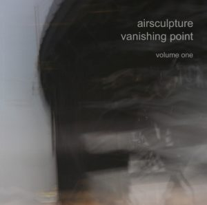 AirSculpture – Vanishing Point Volume One