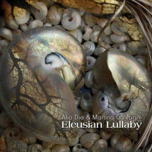 Alio Die & Martina Galvagni - Eleusian Lullaby