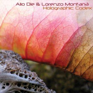 Alio Die & Lorenzo Montanà - Holographic Codex