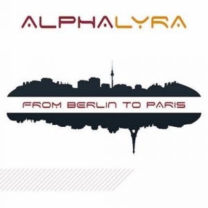 Alpha Lyra - From Berlin to Paris