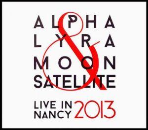 Alpha Lyra & MoonSatellite - Live in Nancy 2013