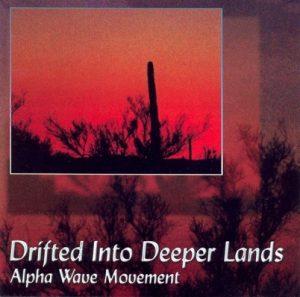Alpha Wave Movement - Drifted Into Deeper Lands