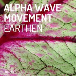 Alpha Wave Movement – Earthen