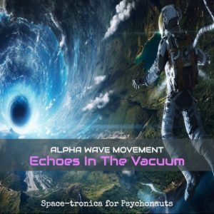 Alpha Wave Movement – Echoes in the Vacuum