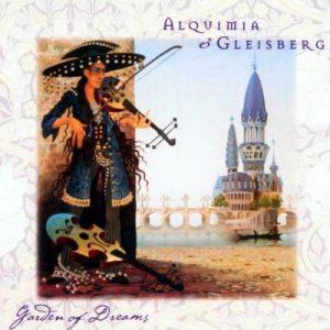 Alquimia & Rüdiger Gleisberg – Garden of Dreams