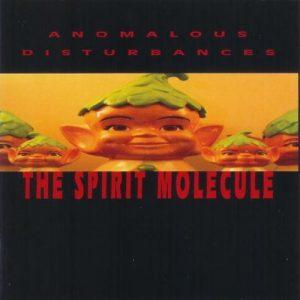 Anomalous Disturbances - The Spirit Molecule