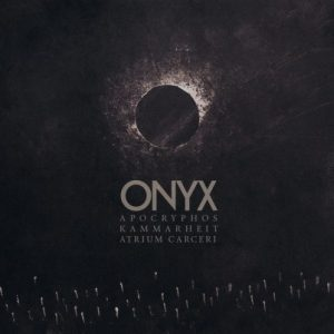 Apocryphos, Kammarheit & Atrium Carceri - Onyx
