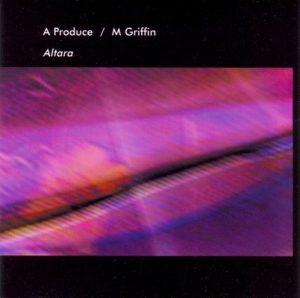 A Produce & M. Griffin - Altara
