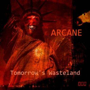 Arcane - Tomorrow's Wasteland