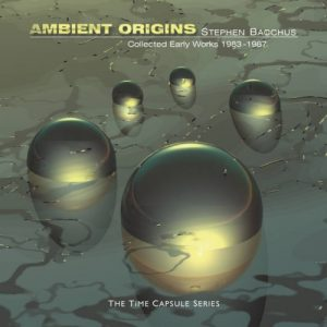 Stephen Bacchus – Ambient Origins
