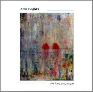 Amir Baghiri – Live Long and Prosper
