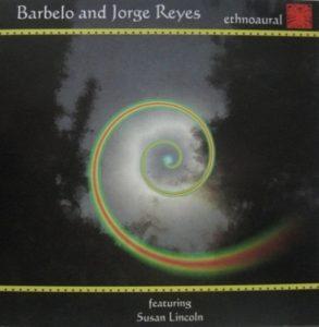 Barbelo & Jorge Reyes - Ethnoaural