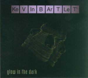 Kevin Bartlett - Glow in the Dark