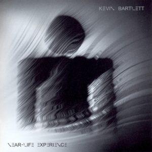 Kevin Bartlett - Near Life Experience