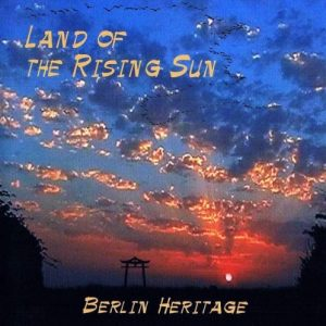 Berlin Heritage - Land of the Rising Sun