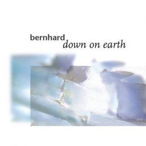 Bernhard - Down on Earth