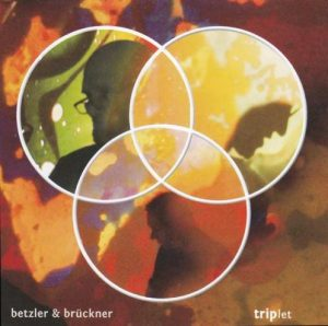 Betzler & Brückner – Triplet
