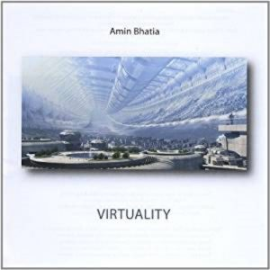 Amin Bhatia - Virtuality