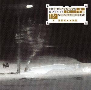The Black Dog - Radio Scarecrow