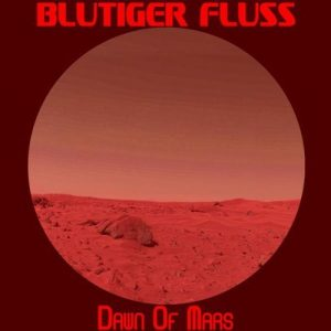 Blutiger Fluss - Dawn of Mars