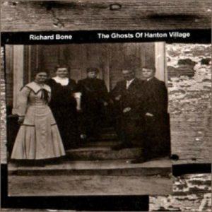 Richard Bone – The Ghosts of Hanton Village
