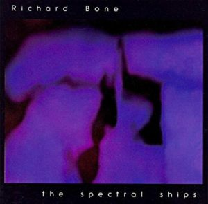 Richard Bone – The Spectral Ships