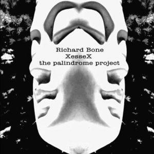 Richard Bone - XesseX (The Palindrome Project)