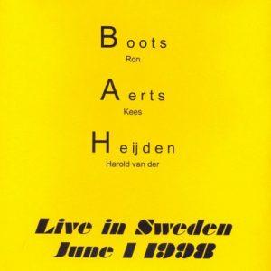 Ron Boots – Kees Aerts – Harold van der Heijden – BAH! Live in Sweden