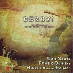 Ron Boots/Frank Dorittke/Harold van der Heijden - Derby!