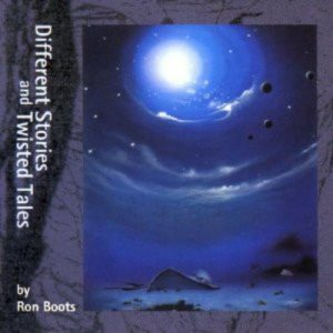 Ron Boots - Different Stories and Twisted Tales