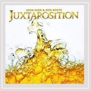 John Kerr & Ron Boots – Juxtaposition