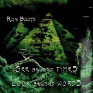 Ron Boots - See Beyond Times, Look Beyond Words