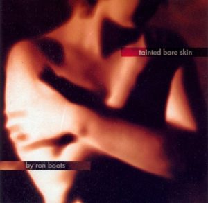 Ron Boots - Tainted Bare Skin