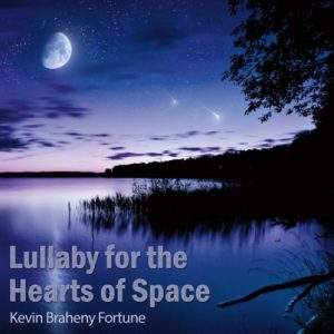 Kevin Braheny – Lullaby for the Hearts of Space