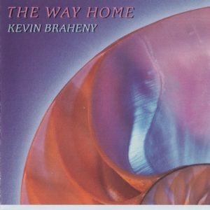 Kevin Braheny - The Way Home