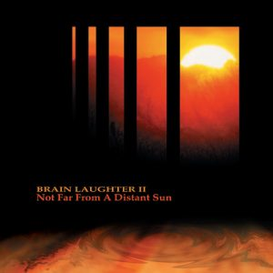 Brain Laughter II - Not Far from a Distant Sun