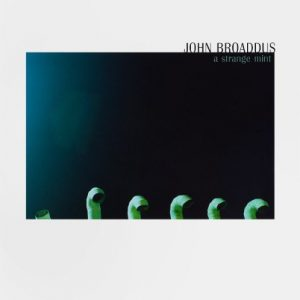 John Broaddus - A Strange Mint