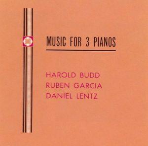 Budd/Garcia/Lentz – Music for 3 Pianos
