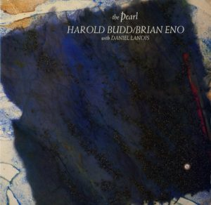 Harold Budd & Brian Eno - The Pearl
