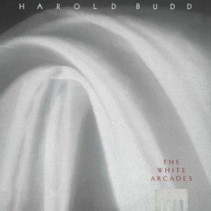 Harold Budd – The White Arcades