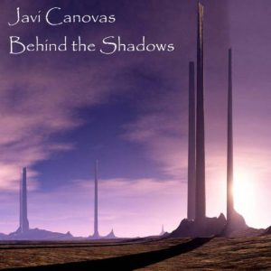 Javi Cánovas – Behind the Shadows