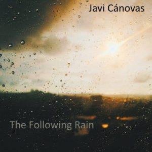 Javi Cánovas – The Following Rain