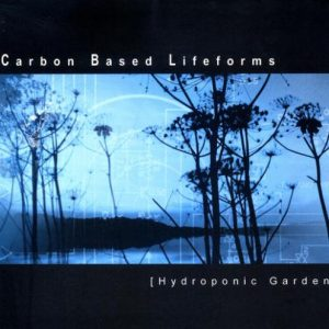 Carbon Based Lifeforms - Hydroponic Garden